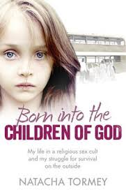 Born Into The Children Of God My Life In A Religious Sex Cult And