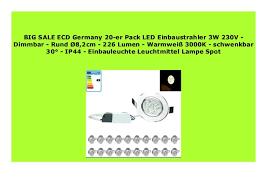 big discount ecd germany 20 er pack led einbaustrahler 3w