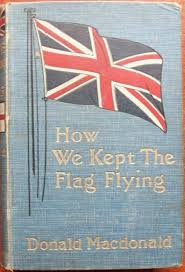 macdonald siege how we kept the flag flying the of the siege of ladysmith