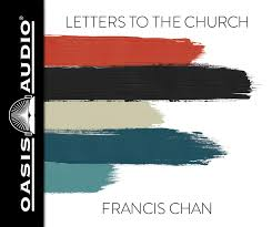 Letters to the Church Francis Chan Ramon de Ocampo 9781640910942