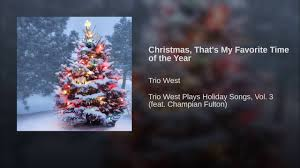 Fred Meyer Christmas Trees by Christmas That U0027s My Favorite Time Of The Year Youtube