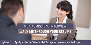 100 Walk Me Through Your Resume MBA Admissions Interview Accepted