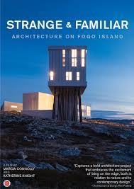 100 Todd Saunders Architect Strange And Familiar Ure On Fogo Island