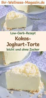 low carb kokos joghurt torte ohne backen rezept ohne