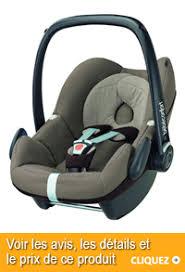 choisir un siège auto bébé siège auto bébé 6 mois comment le choisir et bien l utiliser