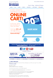 Bed Bath & Beyond Abandoned Cart Email | Shopping Cart Abandonment ... Bath And Body Works Coupon Promo Code30 Off Aug 2324 Bed Beyond Coupons Deals At Noon Bed Beyond 5 Off Save Any Purchase 15 Or More Deal Youtube Coupon Code Bath Beyond Online Coupons Codes 2018 Offers For T Android Apk Download Guide To Saving Money Menu Parking Sfo Paper And Code Ala Model Kini Is There A For Health Care Huffpost Life Printable 20 Percent Instore