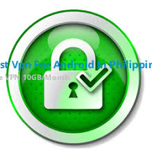 best vpn for android in philippines