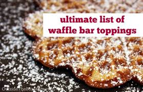 Ultimate List Of Awesome Waffle Bar Toppings - Working Mom Blog ... How To Throw A Waffle Party Wholefully Protein Bar Bar Waffles And Waffles A Very Merry Holiday Citrus Punch Recipe Make Waffle Sweetphi Cake Mix Plus Planning Tips Mom Loves Baking The Best Toppings From Savory Sweet Taste Of Home Eggo Truckinspired Pbj Styleanthropy 6 The Best Toppings Recipe Food To Love Bridal Shower With Chinet Cut Crystal Giveaway Hvala Matcha Softserveice Blended Latte Frappe At Southern Gentleman Baby