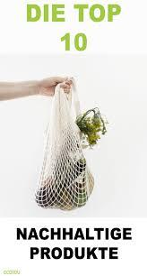 10 nachhaltige produkte die in keinem haushalt fehlen