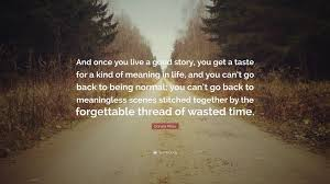 Donald Miller Quote And Once You Live A Good Story Get