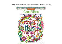 Popular Book Good Vibes Coloring Is Fun For Free