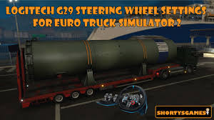 Logitech G29 Steering Wheel Settings For Euro Truck Simulator 2 ... How To Add Money In Euro Truck Simulator Youtube Driving Force Gt Full Setup V10 Mod Euro Truck Simulator 2 Mods Steam Community Guide Ets2 Fast Track Playguide Pc Review Any Game Money Mod For Controls Settings Keyboardmouse The Weather Change Mod Freightliner Argosy Save 75 On American Con Euro Truck Simulator Mario V 7 Tutorial