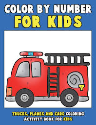 Color By Number For Kids: Trucks, Planes And Cars Coloring Activity ... Transportation Colors Cars On Long Truck Spiderman 3d Cartoon For Super Batman Monster Truck Coloring Page Kids Transportation The Monster Big Trucks Children Trucks Kids With Blippi Educational Videos 28 Collection Of Coloring Pages For High Quality Free Watch Learning Colors Toddlers Funny Slides And Muddy Car Wash Busy Toddler Drawing At Getdrawingscom Free Personal Use Cstruction Site Loader Children Playing At Garage Game Cartoon Big Toy Toddlers Wonderfully Cars