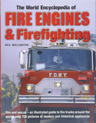 The World Encyclopedia Of Fire Engines & Firefighting: Fire And ... Fire Trucks For Children Learn Colors With Color Fire Truck Engine Videos Kids Kids Videos Trucks A 2001 Pierce Pumper Henderson Department Ferra Apparatus Httpsflickrghbbzo Usa 2 Vintage And Ems Emergency Vehicles Police Cars Wall Decals You Can Count On At Least One New Matchbox Truck Each Year Planet Trotman Swat Buildings Plus An Army Support Pin By Steve Souder Newer And Ems Cstruction In Action 2016 16month Calendar September 2015 Sacha Stein Twitter 6 Fire Plus Ambulances