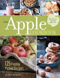 the apple cookbook 3rd edition 125 freshly picked recipes olwen