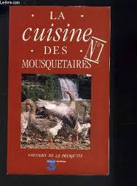 la cuisine des mousquetaires livre la cuisine des mousquetaires tome 1 maïté micheline banzet