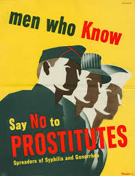 During World War II The Government Issued A Series Of Eye Catching Posters Urging Soldiers And Sailors To Resist Temptations Disease Ridden