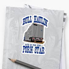 Truck Driver Bull Hauler Porn Star Decal