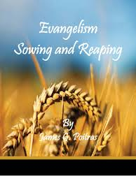 Evangelism Sowing And Reaping