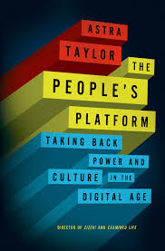 The People s Platform Taking Back Power and Culture in the