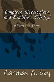 Vampires Werewolves And Zombies Oh My A Dark Lair