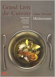 la cuisine d alain grand livre de cuisine mediterranee amazon ca alain ducasse