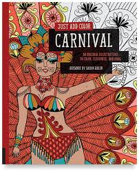 Cool Coloring Books For Adults Just Add Color Carnival By Sarah Walsh
