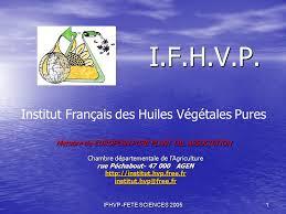 chambre agriculture 47 i f h v p institut français des huiles végétales pures ppt
