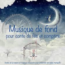 Musique De Fond Pour Conte De Fée Et Comptine Berceuses Bruits De