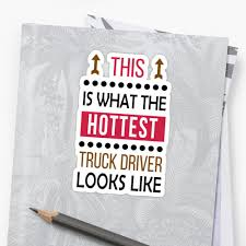 Truck Driver Hottest Looks Like Cool Funny