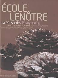 cours de cuisine lenotre 113083512 ecole lenotre la patisserie by chefeolim issuu