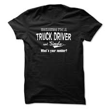 Cool Single Truck Driver Tshirt T Shirt, Hoodie, Sweatshirt | Best ... I Want To Be A Truck Driver What Will My Salary The Globe And How Get Free Grants For Truck Driving School Youtube 100 Best Driver Quotes Fueloyal Taken By A Badass Clamp Job Title Tshirt Trucking Went From Great Terrible One Money Doing It The Smartway News Selfdriving Trucks Are Going Hit Us Like Humandriven Day At Inspection Pit Drivers Display Eld Compliance Fire Simulation Traing Faac 5 Facts About First Woman In India By Darshana123 European Tell About Life On Road Vice