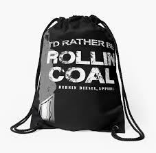 100 Diesel Truck Apparel Rather Be Rolling Coal Drawstring Bags By Burnin