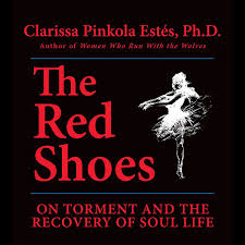 The Red Shoes Unabridged By Clarissa Pinkola Estes PhD On ITunes