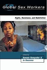 Global Sex Workers Rights Resistance And Redefinition Oxford Historical Monographs