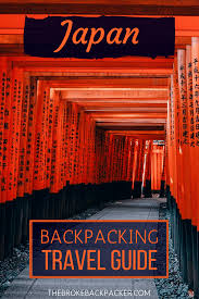 Tips And Tricks For Backpacking Japan Like A Boss Traveling Is An Amazing Experience