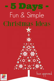 5 Days Of Teen Approved Fun And Simple Christmas Ideas Join Us As We Share Some