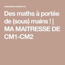 des maths à portée de sous mains sous cm1 cm2 et cm1