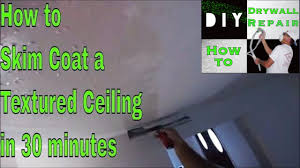 Skim Coat Ceiling Vs Plaster Ceiling by How To Skim Coat A Textured Drywall Ceiling In 30 Minutes 2nd