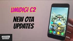 Umidigi C2 updates NEW OTA UMI OS 2 0 Fixed issues bugs 2017