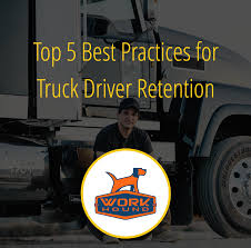 The Top 5 Truck Driver Retention Best Practices For 2018 - WorkHound