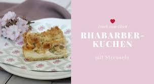 rezept rhabarber blechkuchen mit streusel lavendelblog
