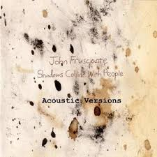 John Frusciante Curtains Zip by John Frusciante Shadows Collide With People Acoustic Album