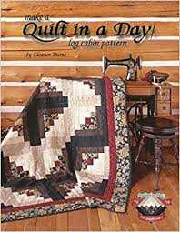 Quilt in a Day Log Cabin Pattern Eleanor Burns