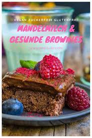 mandelmilch und gesunde brownies selber machen