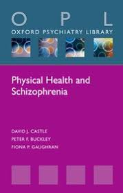 Oxford University Press Uk Exam Copy by Physical Health And Schizophrenia David J Castle Peter F
