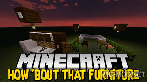 How About That Furniture Mod 1 12 2 1 11 2 for Minecraft Mc Mod Net