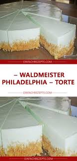 waldmeister philadelphia torte kuchen ohne backen