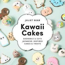 Kawaii Cakes By Juliet Sear