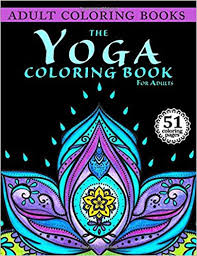 Adult Coloring Books The Yoga Book For Adults Stress Relief 9780692654583 Amazon